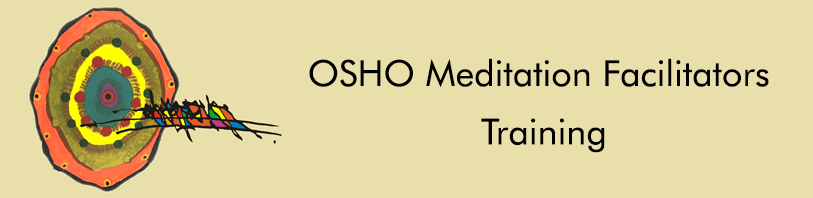 OSHO Meditation Facilitators Training