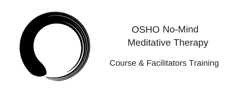 OSHO No-Mind Meditative Therapy and facilitators training